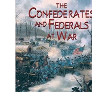 Confederates and Federals at War