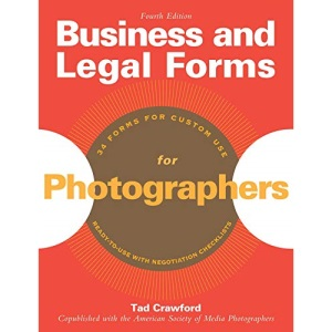 Business and Legal Forms for Photographers (Business & Legal Forms for Photographers) (Business and Legal Forms Series)