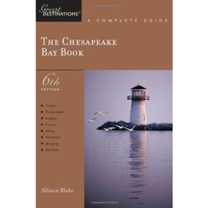 The Chesapeake Bay Book: A Complete Guide (Great Destinations) (Explorer's Great Destinations): 0