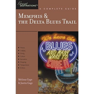 Memphis and the Delta Blues Trail (Great Destinations)