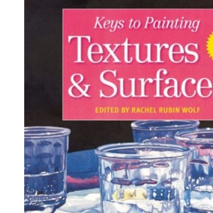 Textures and Surfaces (Keys to Painting)