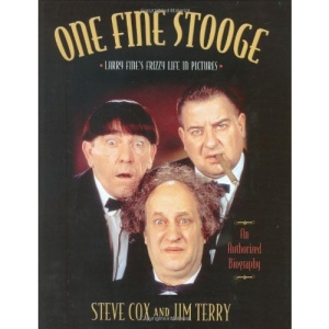 One Fine Stooge: A Frizzy Life in Pictures - The Larry Fine Story