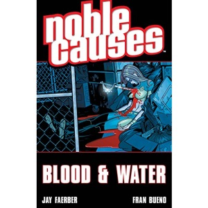 Noble Causes Volume 4: Blood & Water: Blood and Water v. 4