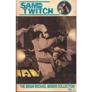 Sam And Twitch: The Brian Michael Bendis Collection Volume 2: Brian Michael Bendis Collection v. 2