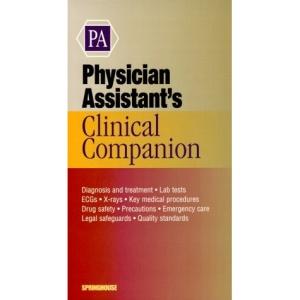 Physician Assistant's Clinical Companion (Springhouse Clinical Companion Series)