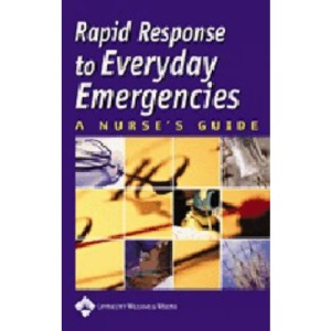 Rapid Response to Everyday Emergencies: A Nurse's Guide