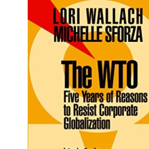 THE WTO : 5 Years of Reason to Resist Corporate Globalization (Open Media Pamphlet)