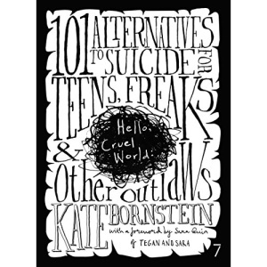 Hello, Cruel World: 101 Alternatives to Suicide for Teens, Freaks & Other Outlaws: 101 Alternatives to Teen Suicide