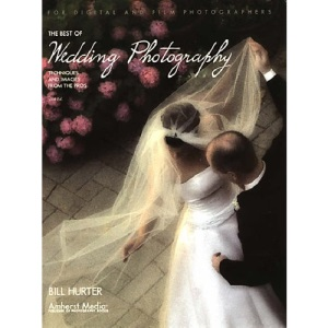 The Best of Wedding Photography: For Digital and Film Photographers (Masters (Amherst Media))