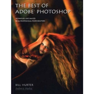 The Best of Adobe Photoshop: Techniques and Images from Professional Photographers (Masters (Amherst Media))