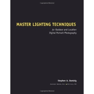 Master Lighting Techniques: For Outdoor and Location Digital Portrait Photography