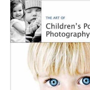 Art of Children's Portrait Photography, The