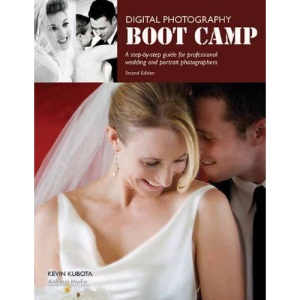 Digital Photography Boot Camp : Step-By-Step guide for Professional Wedding & Portrait Photographers, A