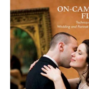 On-Camera Flash Techniques for Wedding and Portrait Photography