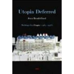 Utopia Deferred: Writings from Utopie (1967-1978) (Semiotext(e) / Foreign Agents)