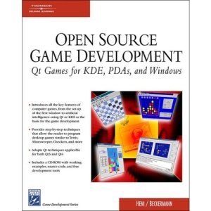 Open Source Game Programming: Qt Games for KDE, PDA's, and Windows (Charles River Media Game Development)