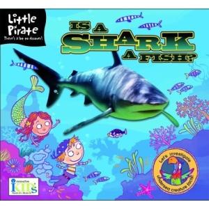 Little Pirate: Is a Shark a Fish?