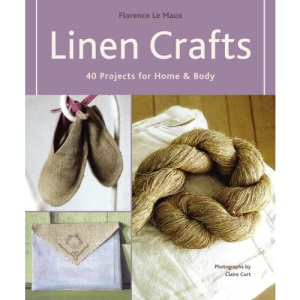 Linen Crafts: 40 Projects for Home and Body