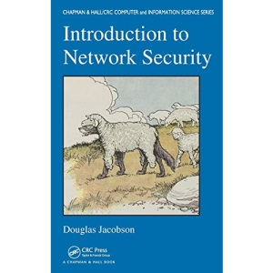 Introduction to Network Security (Chapman & Hall/CRC Computer & Information Science Series) (CRC Computer and Information Science Series)