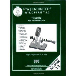 Pro/ENGINEER Wildfire 3.0: Tutorial and Multimedia CD