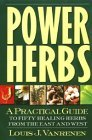 Power Herbs: A Practical Guide to Fifty Healing Herbs from the East and West