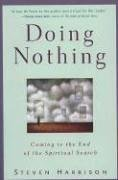 Doing Nothing: Coming to the End of the Spiritual Search