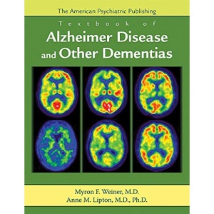 American Psychiatric Publishing Textbook of Alzheimer Disease and Other Dementias