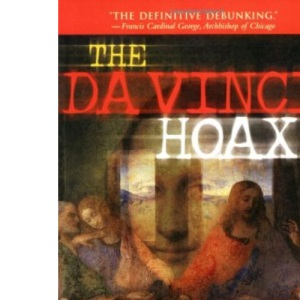 The Da Vinci Hoax: Exposing the Errors in the Da Vinci Code: Exposing the Errors in the Da Vinci Code: Exposing the Errors in the Da Vinci Code