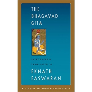 The Bhagavad Gita (Classic of Indian Spirituality) (Easwaran's Classics of Indian Spirituality)