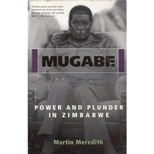 Mugabe: Power and Plunder in Zimbabwe
