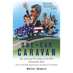One-Car Caravan: On The Road With The 2004 Democrats Before America Tunes In