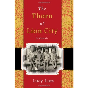 The Thorn of Lion City: A Memoir