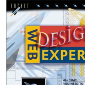 Web Design Expert: All That You Need to Create Your Own Fantastic Websites (Web Expert)