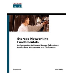 Storage Networking Fundamentals: v.1: An Introduction to Storage Devices, Subsystems, Applications, Management, and File Systems: Vol 1 (Cisco Press Fundamentals)