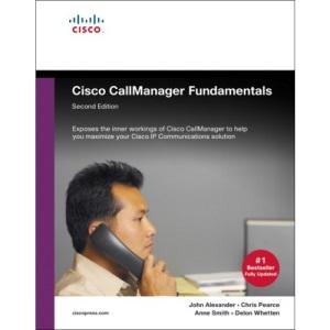 Cisco Call Manager Fundamentals: A Cisco AVVID Solution (Cisco Core)