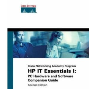 IT Essentials I: I: PC Hardware and Software Companion Guide (Cisco Networking Academy Program)