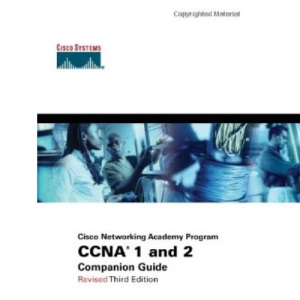 CCNA 1 and 2: Companion Guide (Cisco Networking Academy Program)