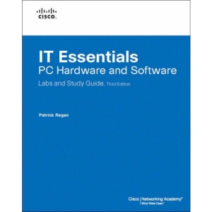 IT Essentials: PC Hardware and Software Labs and Study Guide (Cisco Networking Academy Program)