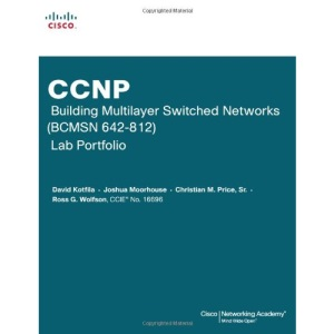CCNP Building Multilayer Switched Networks (BCMSN 642-812) Lab Portfolio (Cisco Networking Academy) (Cisco Networking Academy Program)