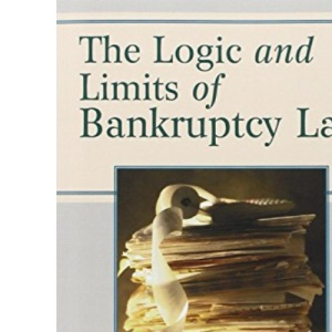 The Logic and Limits of Bankruptcy Law