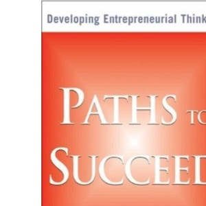 Paths to Succeed: Developing Your Entrepreneurial Thinking: Developing Entrepreneurial Thinking