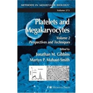 Platelets and Megakaryocytes: Volume 2: Perspectives and Techniques: Perspectives and Techniques v. 2 (Methods in Molecular Biology)