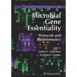 Microbial Gene Essentiality: Protocols and Bioinformatics (Methods in Molecular Biology)
