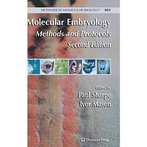 Molecular Embryology: Methods and Protocols: Preliminary Entry 2096 (Methods in Molecular Biology)