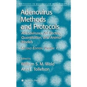 Adenovirus Methods and Protocols: Volume 1: Adenoviruses, Ad Vectors, Quantitation, and Animal Models: Adenoviruses, AD Vectors, Quantitation, and Animal Models v. 1 (Methods in Molecular Medicine)