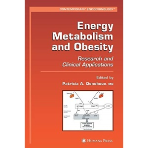 Energy Metabolism and Obesity: Research and Clinical Applications (Contemporary Endocrinology)