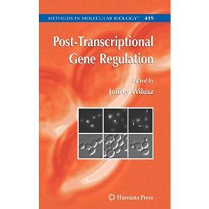 Post-transcriptional Gene Regulation: Preliminary Entry 2125 (Methods in Molecular Biology): 419