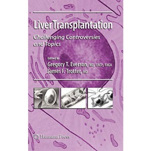 Liver Transplantation: Challenging Controversies and Topics (Clinical Gastroenterology)