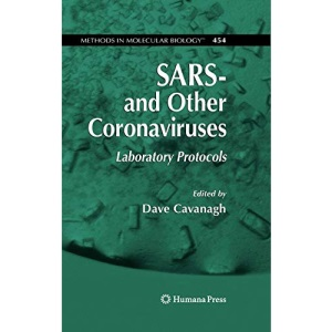 SARS- and Other Coronaviruses: Laboratory Protocols: Preliminary Entry 2142 (Methods in Molecular Biology)