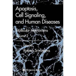 Apoptosis, Cell Signaling, and Human Diseases: Molecular Mechanisms, Volume 2: Molecular Mechanisms 2: Molecular Mechanisms v. 2